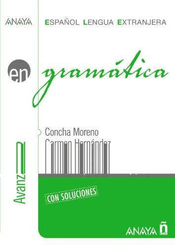 GRAMATICA: NIVEL AVANZADO B2: Concha Moreno García; Carmen Hernández Alcaide; Clara Miki Kondo ...