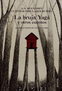 9788466764971: La bruja Yagá y otros cuentos: Cuentos populares rusos I: 1 (Cuentos, Mitos Y Libros-Regalo - Libros-Regalo)