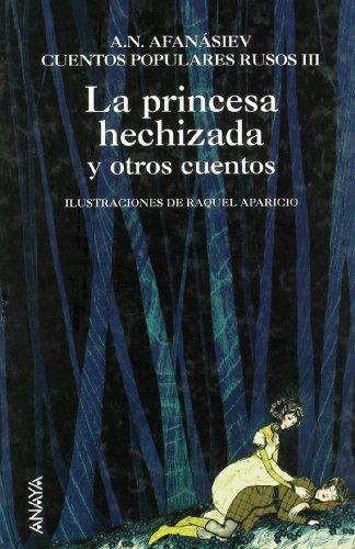 La princesa hechizada y otros cuentos: Afanásiev, A.N.; Aparicio,