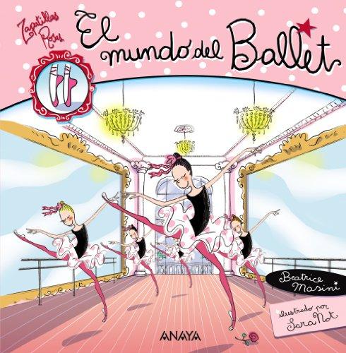 9788466765046: El mundo del ballet (Libros Para Jóvenes - Libros De Consumo - Zapatillas Rosas)