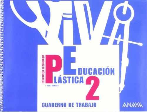 9788466769969: Educación Plástica 2. Cuaderno de trabajo. 2º Educación Secundaria Obligatoria. Cuaderno del Alumno. Andalucía, Aragón