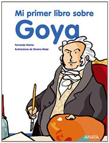 9788466775915: Mi primer libro sobre Goya/ My First book about Goya (Spanish Edition)