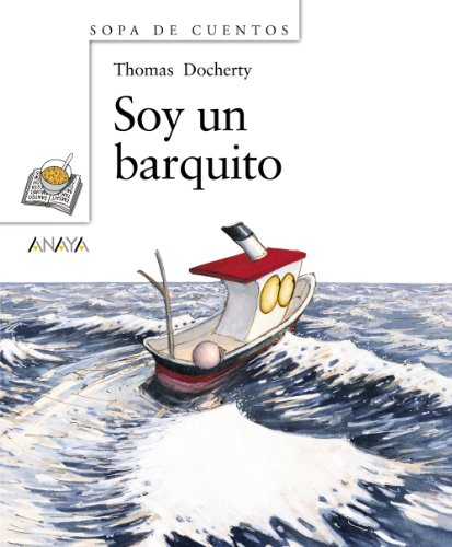 Soy un barquito/ I'm a Little Boat (Sopa de cuentos/ Soup of Stories) (Spanish ...