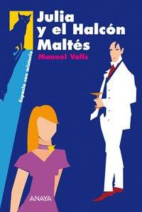 Julia y el Halcón Maltés (Libros Para: Manuel Valls