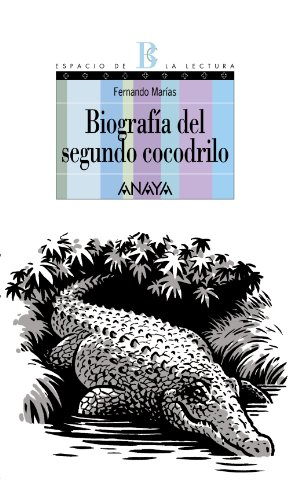 9788466776745: Biografia del segundo cocodrilo/ Biography of the Second Crocodile (Espacio De La Lectura/ Reading Area) (Spanish Edition)