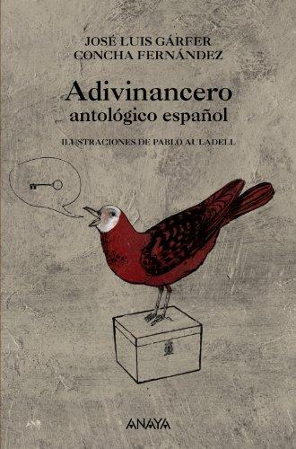 9788466776899: Adivinancero antológico español (Literatura Infantil (6-11 Años) - Adivinanzas)