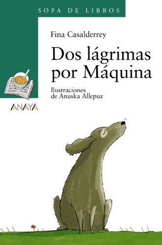 9788466776936: Dos lágrimas por Máquina (Literatura Infantil (6-11 Años) - Sopa De Libros)