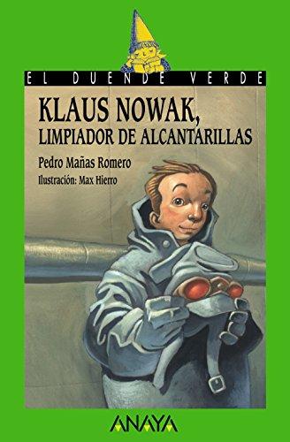 9788466777186: Klaus Nowak, limpiador de alcantarillas (LITERATURA INFANTIL (6-11 años) - El Duende Verde)