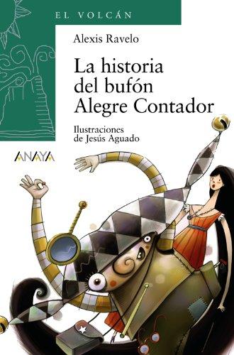 9788466777674: La historia del bufon Alegre Contador / The Story of the Buffoon Alegre Contador (El Volcan / the Volcano) (Spanish Edition)