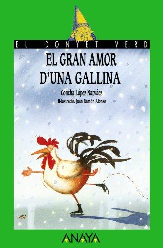 9788466778695: El gran amor d'una gallina (Literatura Infantil (6-11 Años) - El Duende Verde (C. Valenciana))