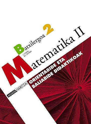 9788466783866: Matematika II. Orientabide eta baliabide didaktikoak.