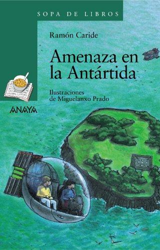 9788466784313: Amenaza en la Antártida: Las aventuras de Said y Sheila (LITERATURA INFANTIL (6-11 años) - Sopa de Libros)