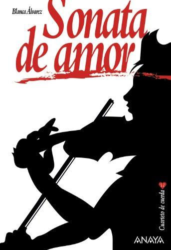 9788466784467: Sonata de amor: Cuarteto de cuerda, 1 (Literatura Juvenil (A Partir De 12 Años) - Cuarteto De Cuerda)