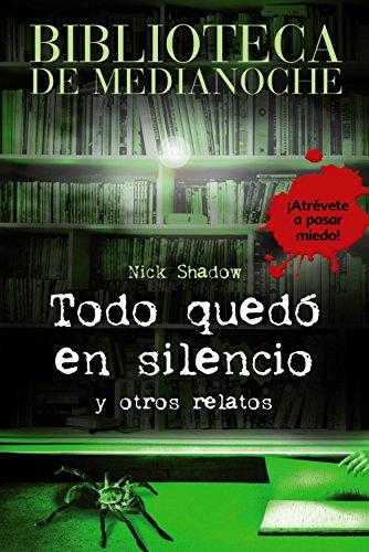 9788466784634: Biblioteca de Medianoche. Todo quedó en silencio y otros relatos -Biblioteca De Medianoche (Libros Para Jóvenes - Libros De Consumo)