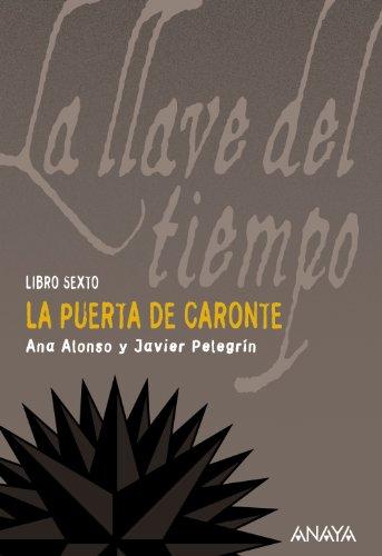 9788466784771: La puerta de Caronte / The Charon's Door (La Llave Del Tiempo / the Key of Time) (Spanish Edition)