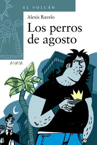 9788466784795: Los perros de agosto/ The August's Dogs (El Volcan) (Spanish Edition)