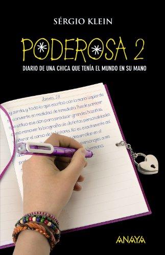 9788466784849: Poderosa / Power: Diario de una chica que tenia el mundo en su mano / Journal of a Girl who Had the World in her Hand (Spanish Edition)