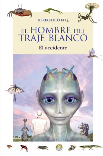 9788466785006: El Accidente / The Accident (Libros Singulares: El Hombre Del Traje Blanco / Unique Books: the Man of the White Suit) (Spanish Edition)