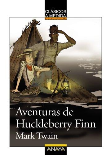 9788466785372: Aventuras de Huckleberry Finn (Clásicos - Clásicos A Medida)