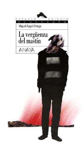 La vergüenza del mastín (Libros Para Jóvenes - Espacio Abierto): Ortega Prieto, ...