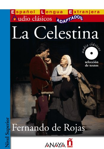 9788466785532: La Celestina (Audio Clasicos Adaptados: Nivel Superior / Audio Classics Adapted: Higher Level) (Spanish Edition)