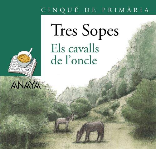 9788466785754: Blíster Els cavalls de l'oncle 5º de Primaria (C. Valenciana) (Literatura Infantil (6-11 Años) - Plan Lector Tres Sopas (C. Valenciana))