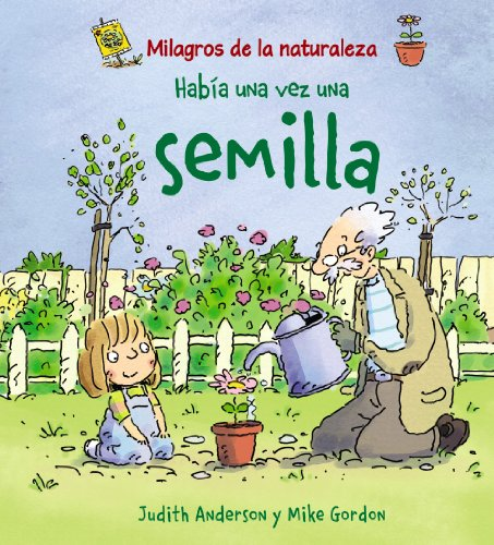 9788466786843: Habia una vez una semilla / Once there was a Seed (Milagros De La Naturaleza / Nature's Miracles) (Spanish Edition)
