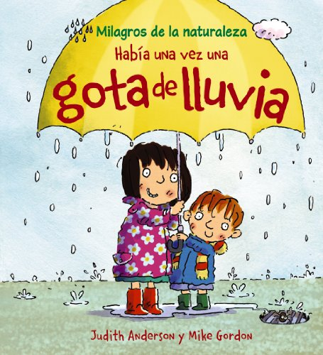 9788466786850: Habia una vez una gota de lluvia / Once There was a Raindrop (Milagros De La Naturaleza / Nature's Miracles) (Spanish Edition)