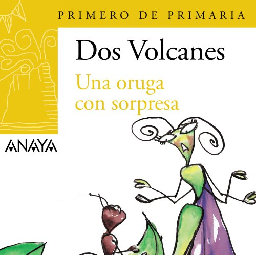 9788466788861: Una oruga con sorpresa / A Caterpillar with Surprise: Primero De Primaria / First Grade (Plan Lector / Reader Plan) (Spanish Edition)