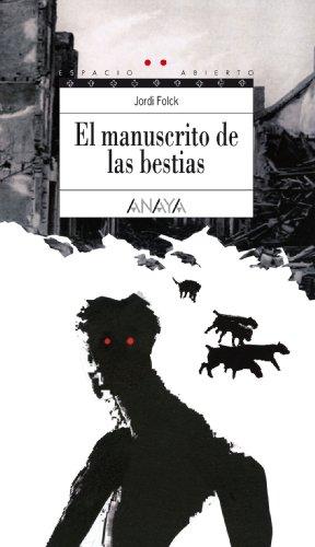 9788466792493: El manuscrito de las bestias (Literatura Juvenil (A Partir De 12 Años) - Espacio Abierto)