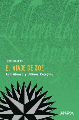 9788466792936: El viaje de Zoe: La llave del tiempo, VIII (Literatura Juvenil (A Partir De 12 Años) - La Llave Del Tiempo)