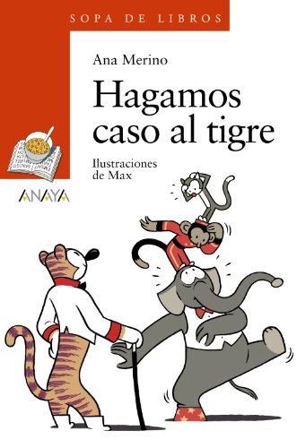 9788466793001: Hagamos caso al tigre / Let us Heed the Tiger (Sopa De Libros / Books Soup) (Spanish Edition)