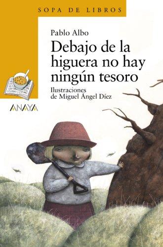 9788466793049: Debajo de la higuera no hay ningún tesoro (LITERATURA INFANTIL (6-11 años) - Sopa de Libros)