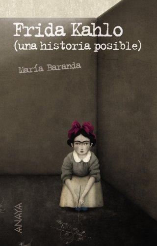 9788466793100: Frida Kahlo: Una historia posible / A Possible History (Leer Y Pensar / Read and Think) (Spanish Edition)