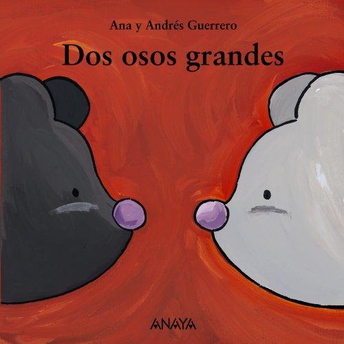 Dos osos grandes (Mi Primera Sopa De Libros / My First Soup of Books) (Spanish Edition): Andres ...