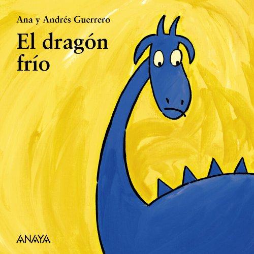 9788466793124: El drag�n fr�o (Primeros Lectores (1-5 A�os) - Mi Primera Sopa De Libros)