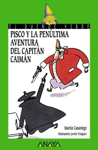 9788466793209: Pisco y la penultima aventura del capitan Caiman / Pisco and the Penultimate Adventure of Captain Cayman (El Duende Verde / the Green Goblin) (Spanish Edition)