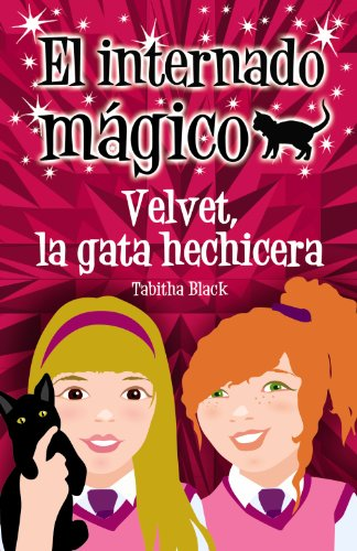 9788466793261: Velvet, la gata hechicera / The Magic Begins (El internado magico / Charm Hall) (Spanish Edition)