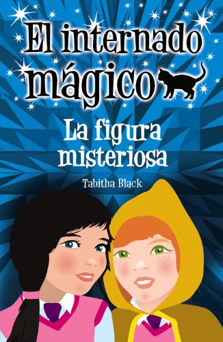 9788466793278: La figura misteriosa / Midnight Mayhem (El Internado Magico / Charm Hall) (Spanish Edition)