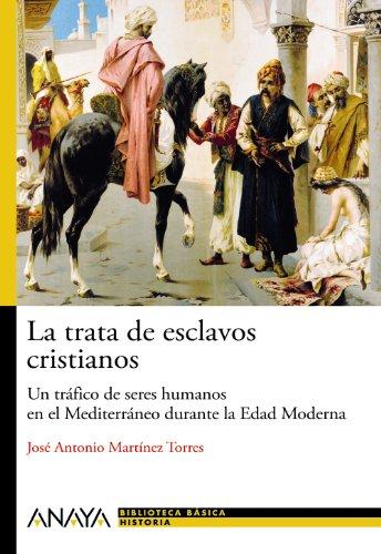 9788466793483: La trata de esclavos cristianos: Un tráfico de seres humanos en el Mediterráneo durante la Edad Moderna (Historia Y Literatura - Nueva Biblioteca Básica De Historia)