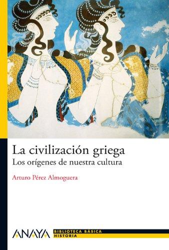 La civilizacion griega / Greek Civilization: Los origenes de nuestra cultura / The ...