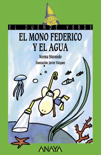 9788466793599: El mono Federico y el agua / The monkey Federico and the water (El Duende Verde) (Spanish Edition)