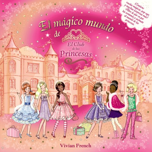 El magico mundo de El club de las princesas / The Magical World of The Tiara Club (El Club De Las Princesas / the Tiara Club) (Spanish Edition) (8466793968) by Vivian French