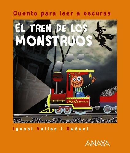 9788466794350: El tren de los monstruos: Cuento para leer a oscuras (Primeros Lectores (1-5 Años) - Cuentos Para Leer A Oscuras)