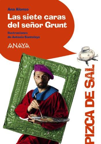 9788466795067: Las siete caras del senor Grunt / The seven faces of Mr. Grunt (Pizca De Sal) (Spanish Edition)