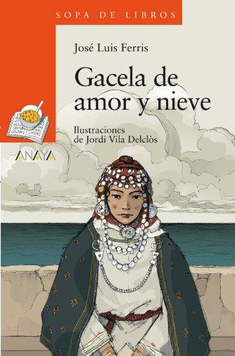 9788466795111: Gacela de amor y nieve (Literatura Infantil (6-11 Años) - Sopa De Libros)