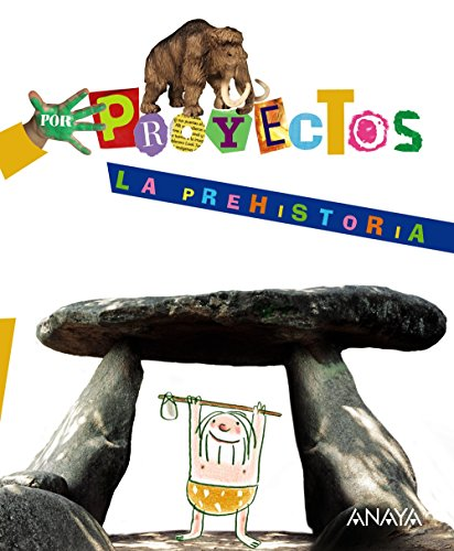 9788466796668: Por Proyectos, La Prehistoria, Educación Infantil, 4 años - 9788466796668