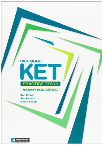 Richmond KET Practice Teacher's Book (8466812458) by Sue Elliott; Sue Ireland; Karen Saxby