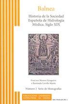 9788466929813: Historia de la Sociedad Española de Hidrología Médica: Siglo XIX (Balnea)