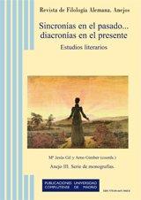 9788466934688: Sincron�as en el pasado diacron�as en el presente: Estudios literarios